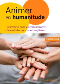 Animer en Humanitude - 1st Edition - ISBN: 9782294758614, 9782294759093
