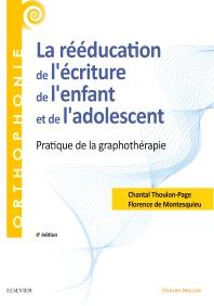 La rééducation de l'écriture de l'enfant et de l'adolescent - 4th Edition - ISBN: 9782294758638, 9782294759086