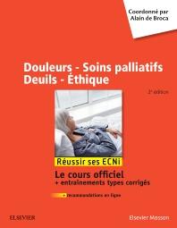 Douleurs - Soins palliatifs - Deuils - Ethique - 2nd Edition - ISBN: 9782294758867, 9782294760440
