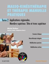 Masso-kinésithérapie et thérapie manuelle pratiques - Tome 2 - 2nd Edition - ISBN: 9782294759734, 9782294762468
