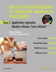 Masso-kinésithérapie et thérapie manuelle pratiques - Tome 3 - 2nd Edition - ISBN: 9782294759741, 9782294762475