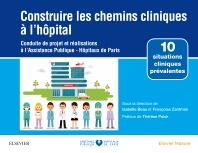 Construire les chemins cliniques à l'hôpital - 1st Edition - ISBN: 9782294760815, 9782294761072