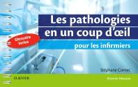 Les pathologies en un coup d'oeil pour les infirmiers - 1st Edition - ISBN: 9782294762772, 9782294763007