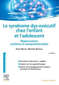 Le syndrome dys-exécutif chez l'enfant et l'adolescent - 2nd Edition - ISBN: 9782294762802, 9782294763212