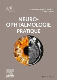 Cover image for Neuro-ophtalmologie pratique