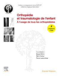 Orthopédie et traumatologie de l'enfant - 1st Edition - ISBN: 9782294772696