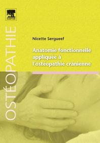 Cover image for Anatomie fonctionnelle appliquée à l'ostéopathie crânienne