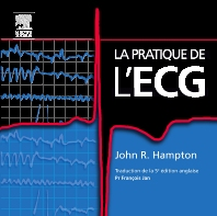 La pratique de l'ECG  - 1st Edition - ISBN: 9782810101481, 9782294103247