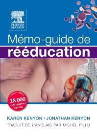 Mémo-guide de rééducation - 1st Edition - ISBN: 9782810101580, 9782294719011