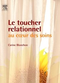 Le toucher relationnel au coeur des soins  - 1st Edition - ISBN: 9782842997687, 9782294101939