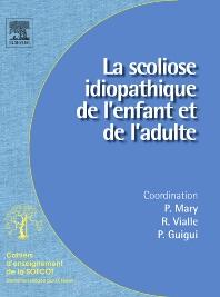 La scoliose idiopathique de l'enfant et de l'adulte - 1st Edition - ISBN: 9782842999100, 9782994099918