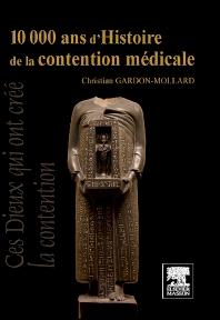10 000 ans d'Histoire de la contention médicale - 1st Edition - ISBN: 9782994100324