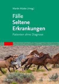 Fälle Seltene Erkrankungen - 1st Edition - ISBN: 9783437150418, 9783437182624