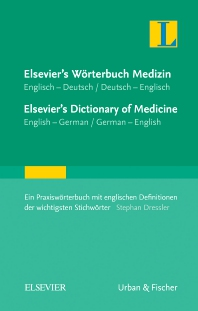 Elsevier's Wörterbuch Medizin, Englisch-Deutsch/ Deutsch-Englisch; Elsevier's Dictionary of Medicine, English-German/ German-English