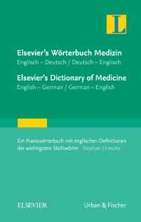 Elsevier's Wörterbuch Medizin, Englisch-Deutsch/ Deutsch-Englisch; Elsevier's Dictionary of Medicine, English-German/ German-English   - 1st Edition - ISBN: 9783437152009, 9783437591723