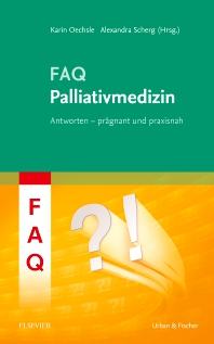 FAQ Palliativmedizin - 1st Edition - ISBN: 9783437153150, 9783437171642