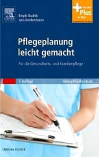 Pflegeplanung leicht gemacht, 7th Edition,Jens Kreikenbaum,Birgitt Schröter,ISBN9783437168659