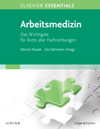 ELSEVIER ESSENTIALS Arbeitsmedizin - 1st Edition - ISBN: 9783437215711, 9783437183379