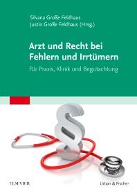 Cover image for Arzt und Recht bei Fehlern und Irrtümern - Für Praxis, Klinik und Begutachtung