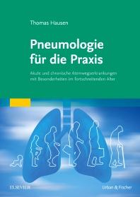 Pneumologie für die Praxis - 1st Edition - ISBN: 9783437227127, 9783437182563