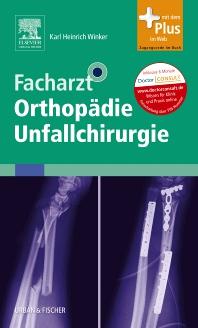 Facharzt Orthopädie Unfallchirurgie - 1st Edition - ISBN: 9783437233005, 9783437593086