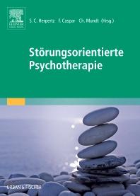 Störungsorientierte Psychotherapie - 1st Edition - ISBN: 9783437237300, 9783437590672