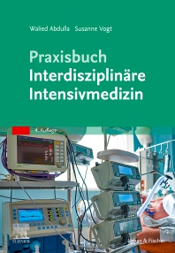 Cover image for Praxisbuch Interdisziplinäre Intensivmedizin