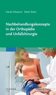 Nachbehandlungskonzepte in der Orthopädie und Unfallchirurgie - 1st Edition - ISBN: 9783437241512, 9783437293733