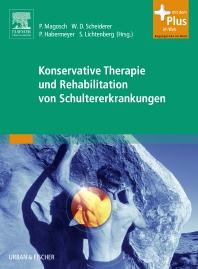 Konservative Therapie und Rehabilitation von Schultererkrankungen - 1st Edition - ISBN: 9783437241956, 9783437595301