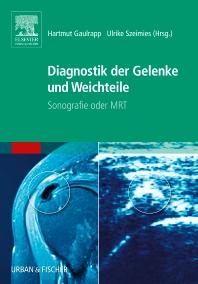 Diagnostik der Gelenke und Weichteile - 1st Edition - ISBN: 9783437243707, 9783437594731