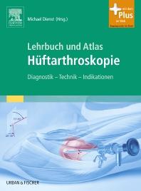 Lehrbuch und Atlas Hüftarthroskopie - 1st Edition - ISBN: 9783437246104, 9783437294228