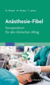 Anästhesie-Fibel - 3rd Edition - ISBN: 9783437247521, 9783437298769
