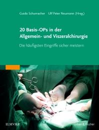 20 Basis-OPs in der Allgemein- und Viszeralchirurgie - 1st Edition - ISBN: 9783437248153, 9783437168819