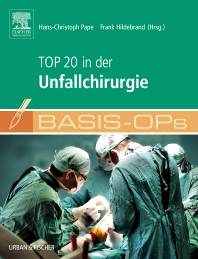 Basis OPs - Top 20 in der Unfallchirurgie - 1st Edition - ISBN: 9783437248177, 9783437167362
