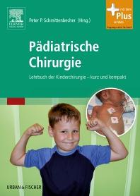 Pädiatrische Chirurgie - 1st Edition - ISBN: 9783437248405, 9783437597701