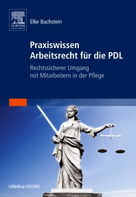 Praxiswissen Arbeitsrecht für die PDL - 1st Edition - ISBN: 9783437250934, 9783437590733
