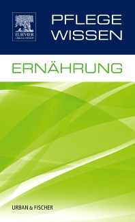 PflegeWissen Ernährung - 1st Edition - ISBN: 9783437251511, 9783437168185