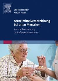 Arzneimittelverabreichung bei alten Menschen - 1st Edition - ISBN: 9783437252020, 9783437168260