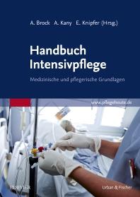 Handbuch Intensivpflege - 1st Edition - ISBN: 9783437252129, 9783437297908