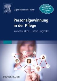 Personalgewinnung in der Pflege - 1st Edition - ISBN: 9783437254116, 9783437298233