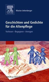 Geschichten und Gedichte für die Altenpflege - 1st Edition - ISBN: 9783437256516, 9783437294112
