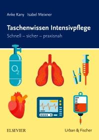 Taschenwissen Intensivpflege - 1st Edition - ISBN: 9783437268113, 9783437099410