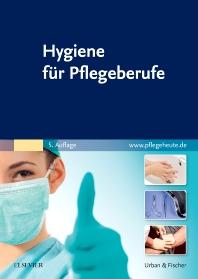 Hygiene für Pflegeberufe - 5th Edition - ISBN: 9783437269912, 9783437168413
