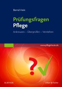 Prüfungsfragen Pflege - 1st Edition - ISBN: 9783437272417, 9783437099014