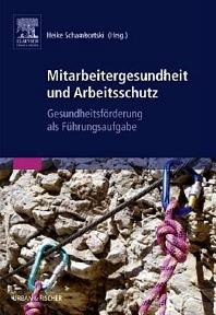 Mitarbeitergesundheit und Arbeitsschutz - 1st Edition - ISBN: 9783437273704, 9783437295942