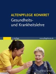 Cover image for Altenpflege konkret Gesundheits- und Krankheitslehre
