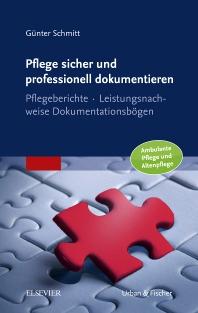 Pflege sicher und professionell dokumentieren - 1st Edition - ISBN: 9783437286704, 9783437590849