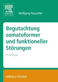Begutachtung somatoformer und funktioneller Störungen - 3rd Edition - ISBN: 9783437316067, 9783437316074