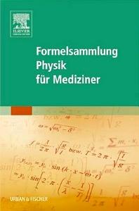 Formelsammlung Physik für Mediziner - 1st Edition - ISBN: 9783437411816, 9783437590559