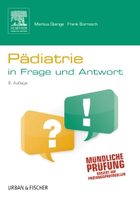 Pädiatrie in Frage und Antwort - 6th Edition - ISBN: 9783437412639, 9783437169069